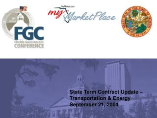 State Term Contract Update – Transportation & Energy September 21, 2004