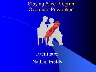 Staying Alive Program Overdose Prevention