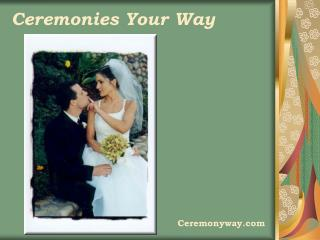 Ceremonies Your Way