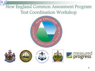 New England Common Assessment Program Test Coordination Workshop
