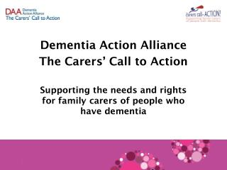 Dementia Action Alliance The Carers� Call to Action
