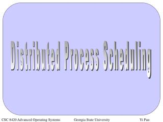 Distributed Process Scheduling