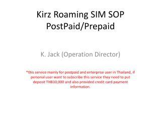 Kirz Roaming SIM SOP PostPaid/Prepaid