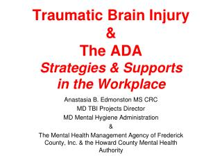 Traumatic Brain Injury  &  The ADA Strategies & Supports in the Workplace