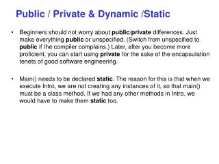 Public / Private & Dynamic /Static