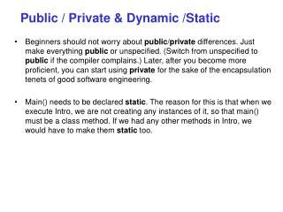 Public / Private & Dynamic /Static