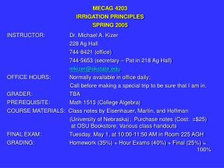 MECAG 4203 IRRIGATION PRINCIPLES SPRING 2005    INSTRUCTOR:     Dr. Michael A. Kizer