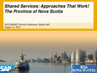 Shared Services: Approaches T hat  Work!  The Province of Nova  Scotia