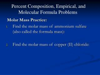 Molar Mass Practice:   Find the molar mass of ammonium sulfate (also called the formula mass):