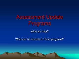 Assessment Update Programs