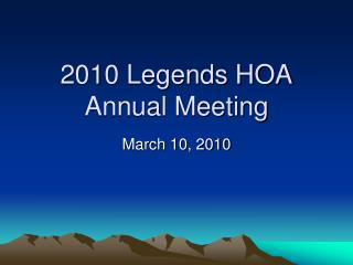 2010 Legends HOA Annual Meeting