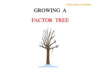 GROWING  A FACTOR  TREE