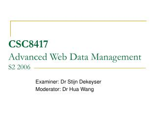 CSC8417 Advanced Web Data Management S2 2006