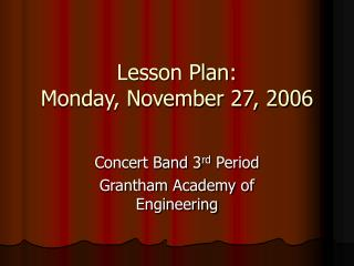Lesson Plan:  Monday, November 27, 2006