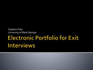 Electronic Portfolio for Exit Interviews