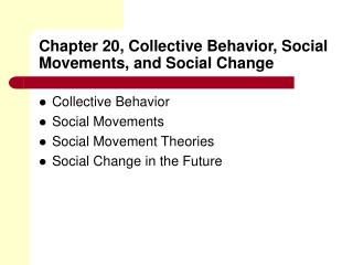 Chapter 20, Collective Behavior, Social Movements, and Social Change