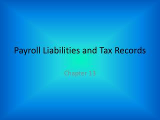 Payroll Liabilities and Tax Records