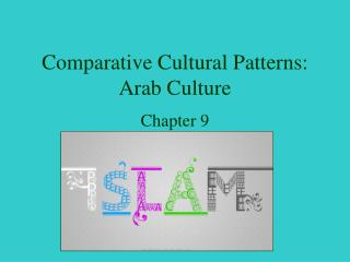 Comparative Cultural Patterns:  Arab Culture