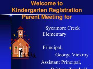 Welcome to  Kindergarten Registration Parent Meeting for