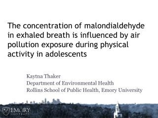 Kaytna Thaker Department of Environmental Health Rollins School of Public Health, Emory University