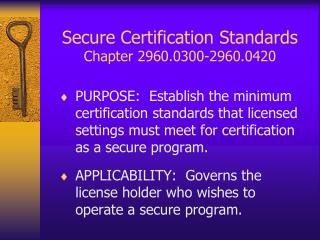 Secure Certification Standards Chapter 2960.0300-2960.0420