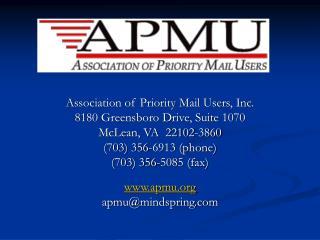 Association of Priority Mail Users, Inc. 8180 Greensboro Drive, Suite 1070 McLean, VA  22102-3860