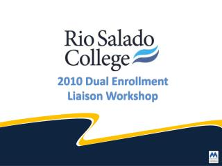2010 Dual Enrollment  Liaison Workshop