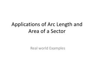 Applications of Arc Length and Area of a Sector