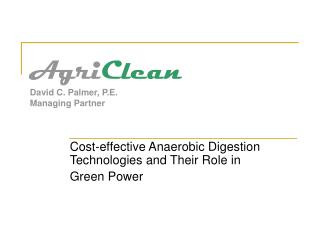 Agri Clean David C. Palmer, P.E. Managing Partner