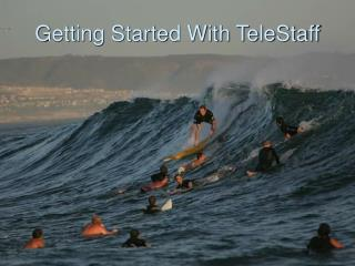 Click here to download the TeleStaff PowerPoint presentation