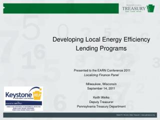 Developing Local Energy Efficiency Lending Programs Presented to the EARN Conference 2011