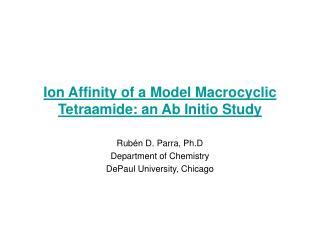 Ion Affinity of a Model Macrocyclic Tetraamide: an Ab Initio Study