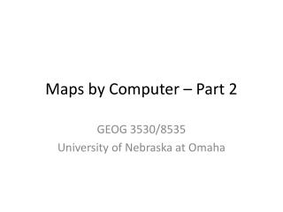 Maps by Computer � Part 2