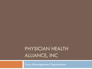 Physician Health Alliance, Inc