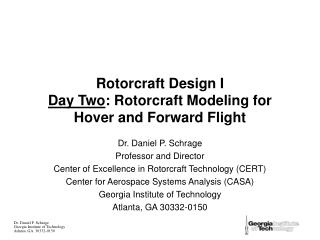 Rotorcraft Design I Day Two: Rotorcraft Modeling for Hover and Forward Flight