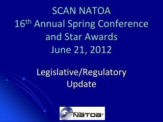 SCAN NATOA 16 th  Annual Spring Conference and Star Awards June 21, 2012