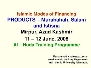 Muhammad Khaleequzzaman Head Islamic banking Department Int'l Islamic University Islamabad