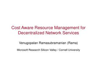 Cost Aware Resource Management for Decentralized Network Services