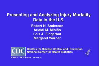 Presenting and Analyzing Injury Mortality Data in the U.S.