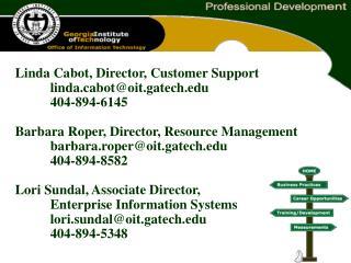 Linda Cabot, Director, Customer Support lindabot@oit.gatech 404-894-6145