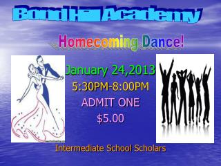 January  24,2013 5:30PM-8:00PM ADMIT ONE $5.00 Intermediate School  Scholars