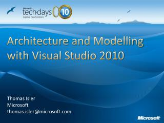 Architecture and  Modelling  with Visual Studio 2010