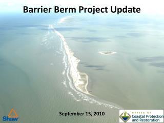 Barrier Berm Project Update