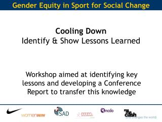 Cooling Down  Identify & Show Lessons Learned