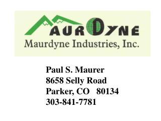 Paul S. Maurer 8658 Selly Road Parker, CO   80134 303-841-7781