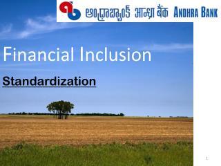 F inancial  I nclusion Standardization