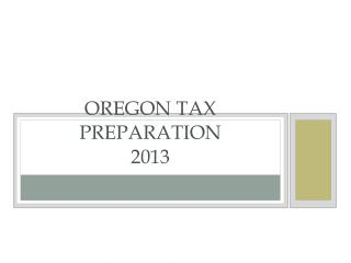 OREGON TAX PREPARATION 2013