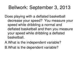Bellwork: September 3, 2013