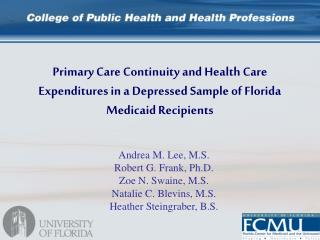Andrea M. Lee, M.S. Robert G. Frank, Ph.D. Zoe N. Swaine, M.S. Natalie C. Blevins, M.S.