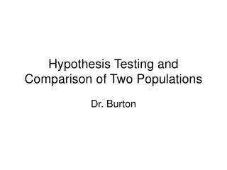 Hypothesis Testing and Comparison of Two Populations